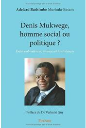 ADELARD BASHIMBE Murhula-Basam - Denis Mukwege, homme social ou politique ? Entre ambivalence, nuances et équivalences