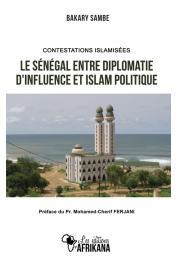 SAMBE Bakary - Contestations islamisées: Le Sénégal entre diplomatie d'influence et islam politique