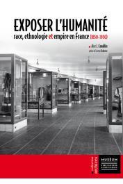 CONKLIN Alice L. - Exposer l'humanité. Race, ethnologie et Empire en France (1850-1950)