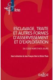 NIORT Jean-François, PLUEN Olivier (sous la direction de) - Esclavage, traite et exploitation des êtres humains. Du Code noir à nos jours