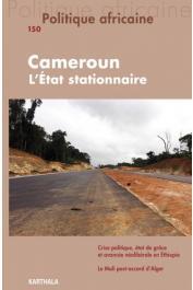 POLITIQUE AFRICAINE n° 150 - Cameroun, l'Etat stationnaire