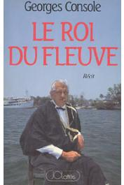 CONSOLE Georges - Le roi du fleuve