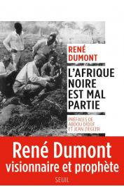 DUMONT René - L'Afrique noire est mal partie. René Dumont visionnaire et prophète.