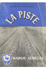 DU PUIGAUDEAU Odette - La piste: Maroc-Sénégal