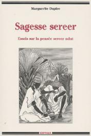 DUPIRE Marguerite - Sagesse Sereer. Essai sur la pensée Sereer Ndut
