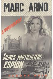 ARNO Marc - Signes particuliers: espion