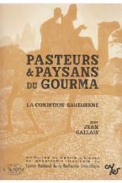 GALLAIS Jean - Pasteurs et paysans du Gourma. La condition sahélienne