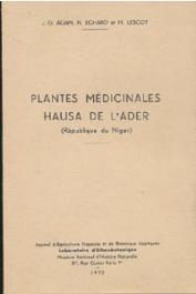 ADAM J. G., ECHARD Nicole, LESCOT M. - Plantes médicinales hausa de l'Ader (République du Niger)
