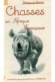 BRUNEAU de LABORIE - Chasses en Afrique Française. Extrait des carnets de route de Bruneau de Laborie