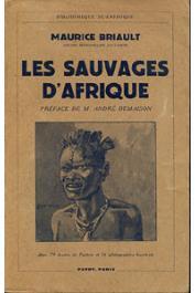 BRIAULT Maurice - Les sauvages de l'Afrique