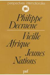 DECRAENE Philippe - Vieille Afrique / Jeunes Nations. Le continent noir au seuil de la troisième décennie des indépendances