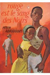 ABRAHAMS Peter - Rouge est le sang des noirs