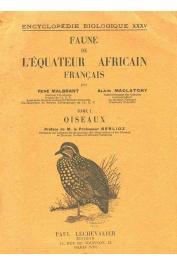 MALBRANT René, MACLATCHY Alain - Faune de l'Equateur Africain Français. Tome 1 - Oiseaux
