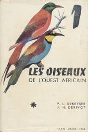 DEKEYSER P.L., DERIVOT J.H. - Les oiseaux de l'Ouest Africain - Tome 1