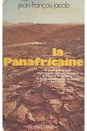 JACOB Jean-François - La Panafricaine. Le plus grand raid auto jamais imaginé à travers le Sahara, la forêt équatoriale, le sahel et l'atlas