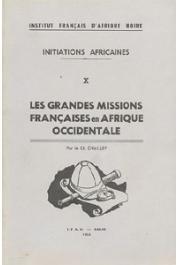 CHAILLEY, (Commandant) - Les grandes missions françaises en Afrique occidentale