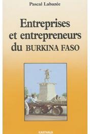 LABAZEE Pascal - Entreprises et entrepreneurs du Burkina Faso. Vers une lecture anthropologique de l'entreprise africaine