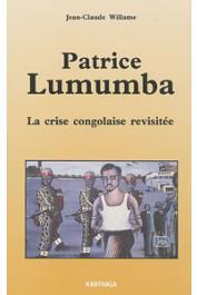 WILLAME Jean-Claude - Patrice Lumumba. La crise congolaise revisitée
