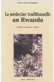 RWANGABO Pierre Claver - La médecine traditionnelle au Rwanda