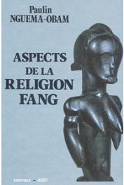 NGUEMA-OBAM Paulin - Aspects de la religion Fang. Essai d'interprétation de la formule de bénédiction