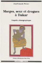 WERNER Jean-François - Marges, sexe et drogues à Dakar. Enquête ethnographique