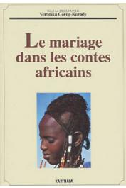 GOROG-KARADY Veronika (dir.) - Le mariage dans les contes africains. Etudes et anthologie
