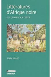 RICARD Alain - Littératures d'Afrique Noire. Des langues aux livres