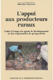 MERCOIRET Marie-Rose, (sous la direction de) - L'appui aux producteurs ruraux. Guide à l'usage des agents de développement et des responsables de groupements