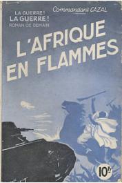 CAZAL, (Commandant) - L'Afrique en flammes. Roman de demain