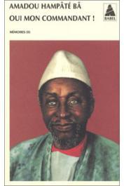 BA Amadou Hampate - Oui mon commandant ! Mémoires (II)