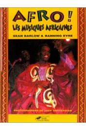 BARLOW Sean, EYRE Banning - Afro ! : les musiques africaines