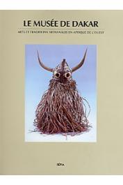 NDIAYE Francine, (catalogue établi par) - Le Musée de Dakar. Arts et traditions artisanales en Afrique de l'Ouest