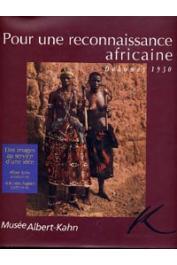 BEAUSOLEIL Jeanne, (sous la direction de) - Pour une reconnaissance africaine, Dahomey 1930. Des images au service d'une idée, Albert Kahn (1860-1940) et le père Aupiais (1877-1945)
