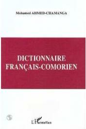 AHMED-CHAMANGA Mohamed - Dictionnaire français-comorien (dialecte shindzuani)