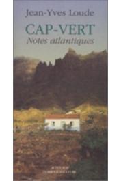 LOUDE Jean-Yves, LIEVRE Viviane, (avec la collaboration de) - Cap-Vert. Notes atlantiques