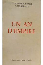 BONDROIT Hubert (Cdt), BOULARD Jules - Un an d'empire