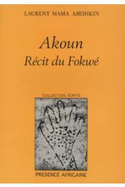ABEHIKIN Laurent Mama - Akoun: récit du Fokwe