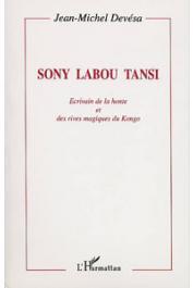 DEVESA Jean-Michel - Sony Labou Tansi: écrivain de la honte et des rives magiques du Kongo