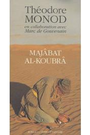 MONOD Théodore, GOUVENAIN Marc de - Majâbat al-Koubrâ