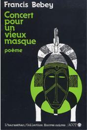 BEBEY Francis - Concert pour un vieux masque. Poème
