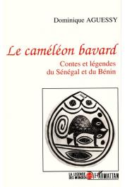 AGUESSY Dominique - Le caméléon bavard: Contes et légendes du Sénégal et du Bénin