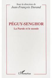 DURAND Jean-François, (éditeur) - Péguy-Senghor: la parole et le monde