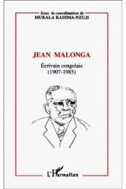KADIMA-NZUJI Mukala Dieudonné, (sous la direction de) - Jean Malonga, écrivain congolais (1907-1985). Deuxièmes journées d'études du Département de littératures et de civilisations africaines de l'Université Marien Ngouabi, Brazzaville - avril 1990