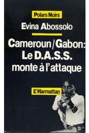 ABOSSOLO Evina Calvin - Cameroun/Gabon: le D.A.S.S. monte à l'attaque