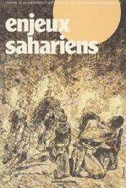 BADUEL Pierre-Robert, CRESM, (éditeurs) - Enjeux sahariens. Table ronde du Centre de Recherches et d'Etudes sur les Sociétés Méditerranéennes - Novembre 1981)