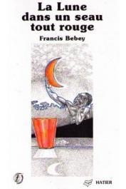 BEBEY Francis - La lune dans un seau tout rouge: nouvelles et diracontes