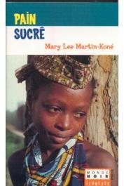 MARTIN-KONE Mary Lee - Pain sucré (édition de 2002)
