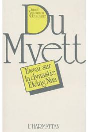 ASSOUMOU NDOUTOUME Daniel - Du Mvett: essai sur la dynastie Ekang (ou Etsang) Nna