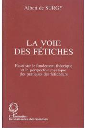 SURGY Albert de - La voie des fétiches. Essai sur le fondement théorique et la perspective mystique des pratiques des féticheurs
