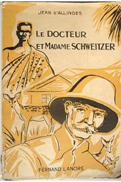 ALLINGES Jean d' - Le docteur et madame Schweitzer